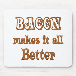Bacon Makes It Better Mouse Pad