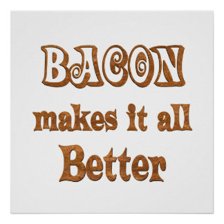 Bacon Makes It Better Poster