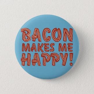 Bacon Makes Me Happy Button
