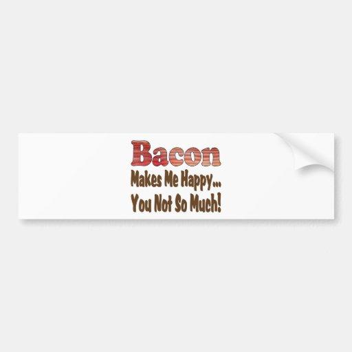 Bacon Makes Me Happy Car Bumper Sticker