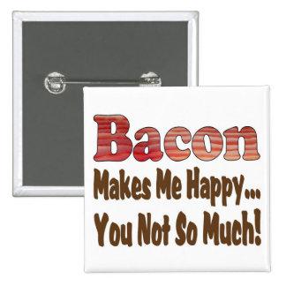 Bacon Makes Me Happy Pinback Button