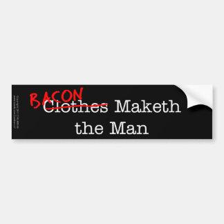 Bacon Maketh the Man Car Bumper Sticker