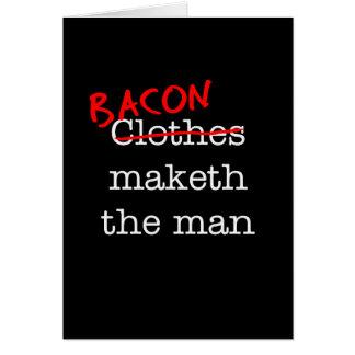Bacon Maketh the Man Card