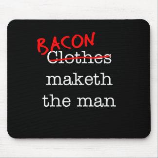 Bacon Maketh the Man Mouse Pad