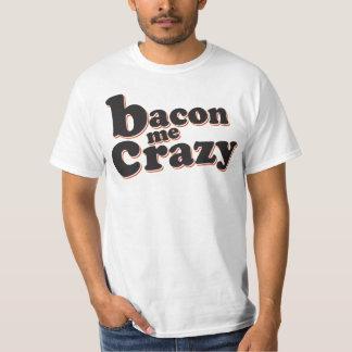 Bacon Me Crazy Shirts