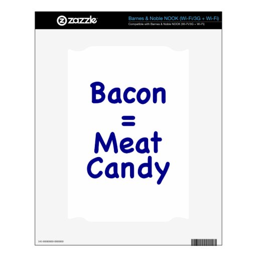 Bacon = Meat Candy NOOK Skins