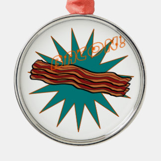 Bacon! Metal Ornament