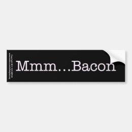 Bacon Mmm Bumper Sticker
