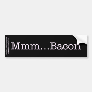 Bacon Mmm Bumper Sticker