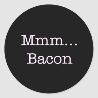 Bacon Mmm Classic Round Sticker