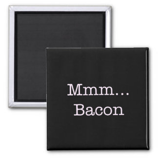 Bacon Mmm Magnet