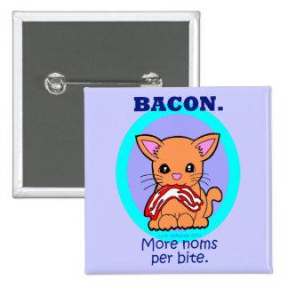 Bacon : More noms per bite cat 2 Inch Square Button