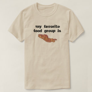 Bacon my Favorite Food Group T-shirt