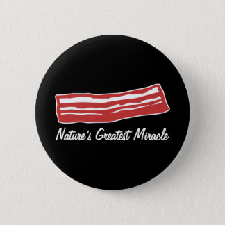 bacon nature's greatest miracle pinback button
