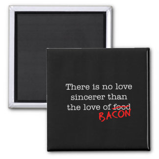 Bacon No Love Sincerer 2 Inch Square Magnet
