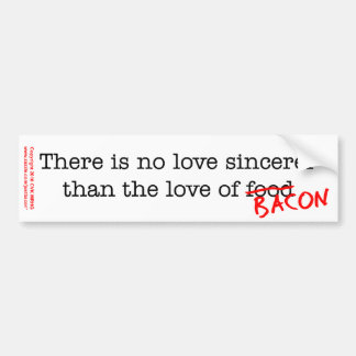 Bacon No Love Sincerer Bumper Sticker