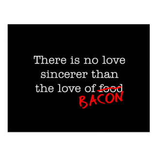 Bacon No Love Sincerer Post Cards