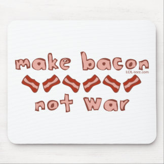 Bacon Not War Mouse Pad