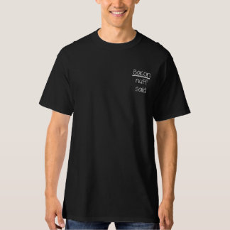 Bacon. nuff said. - Science questions T-Shirt