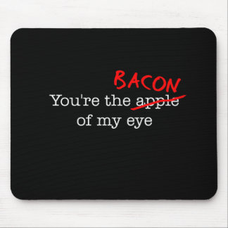 Bacon of My Eye Mouse Pad