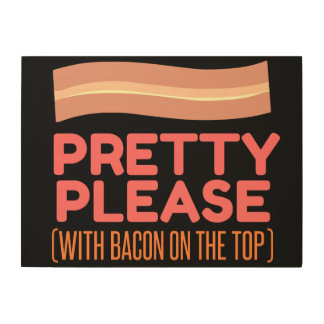 Bacon On the Top Wood Wall Art