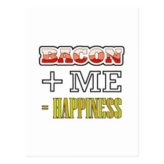 Bacon Plus Me Equals Happiness Funny Postcard