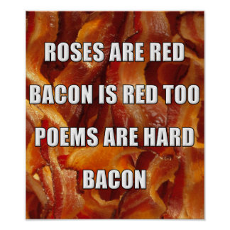 Bacon Poem Funny Poster Sign