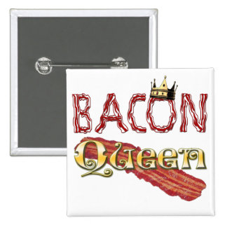 Bacon Queen with Crown Buttons