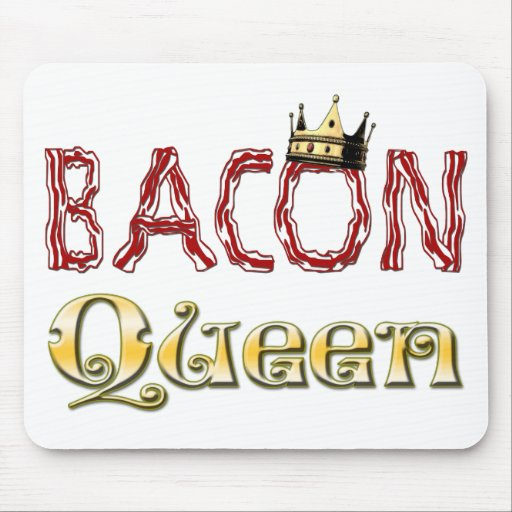 Bacon Queen with Crown Mouse Pad