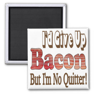 Bacon Quitter Magnet