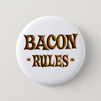 BACON RULES PINBACK BUTTON
