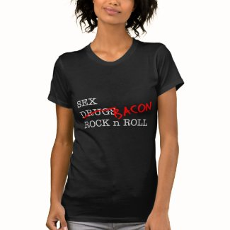 Bacon Sex Rock n Roll T-shirts