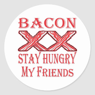 Bacon Stay Hungry My Friends Classic Round Sticker