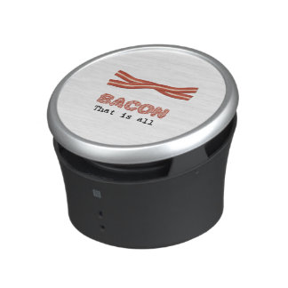 Bacon That is All Speaker