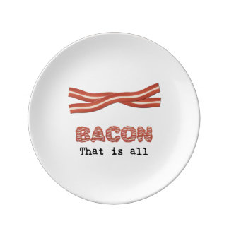 Bacon That is All Porcelain Plate