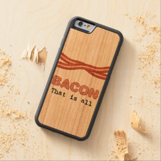 Bacon That is All Carved® Cherry iPhone 6 Bumper Case