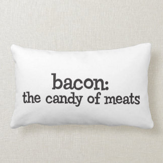 Bacon: the candy of meats pillow
