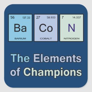 Bacon, The Elements of Champions Square Sticker
