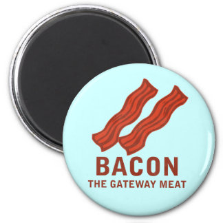Bacon, The Gateway Meat 2 Inch Round Magnet