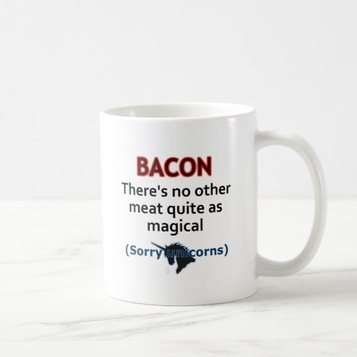 Bacon, the Magical Meat Coffee Mugs