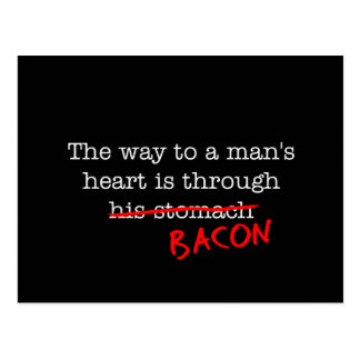 Bacon Way to a Man s Heart Postcard