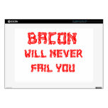 """Bacon Will Never Fail You Decal For 15"""" Laptop"""