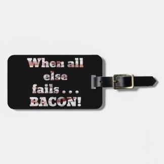 Bacon Won't Fail Luggage Tag