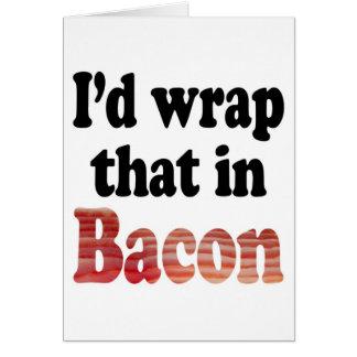 Bacon Wrap Greeting Card
