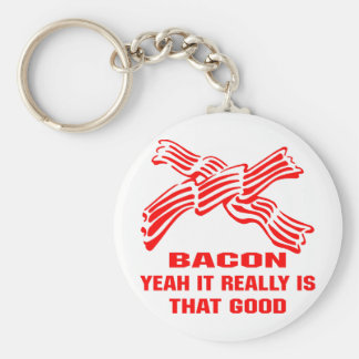 Bacon Yeah It Really Is That Good Keychain