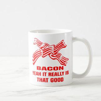 Bacon Yeah It Really Is That Good Coffee Mug