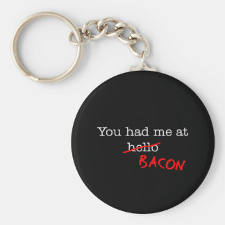 Bacon You Had Me At Basic Round Button Keychain