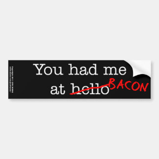 Bacon You Had Me At Bumper Sticker