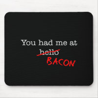 Bacon You Had Me At Mouse Pad