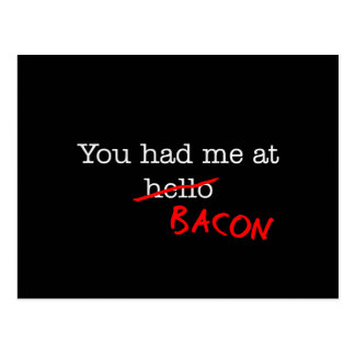 Bacon You Had Me At Post Cards